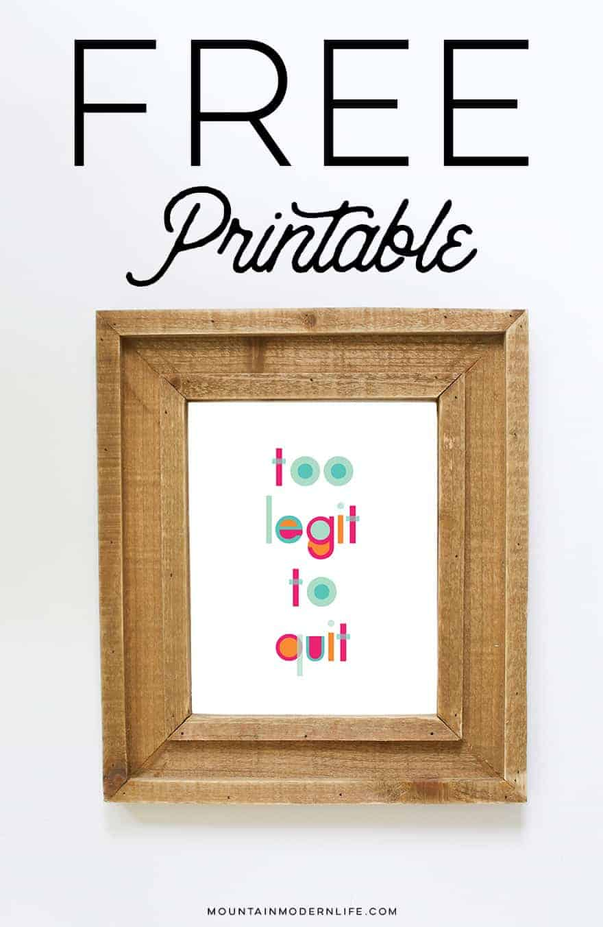 Have a sweet spot for 90's jams? Download this FREE 2 Legit 2 Quit Printable to hang in your room or office! | MountainModernLife.com