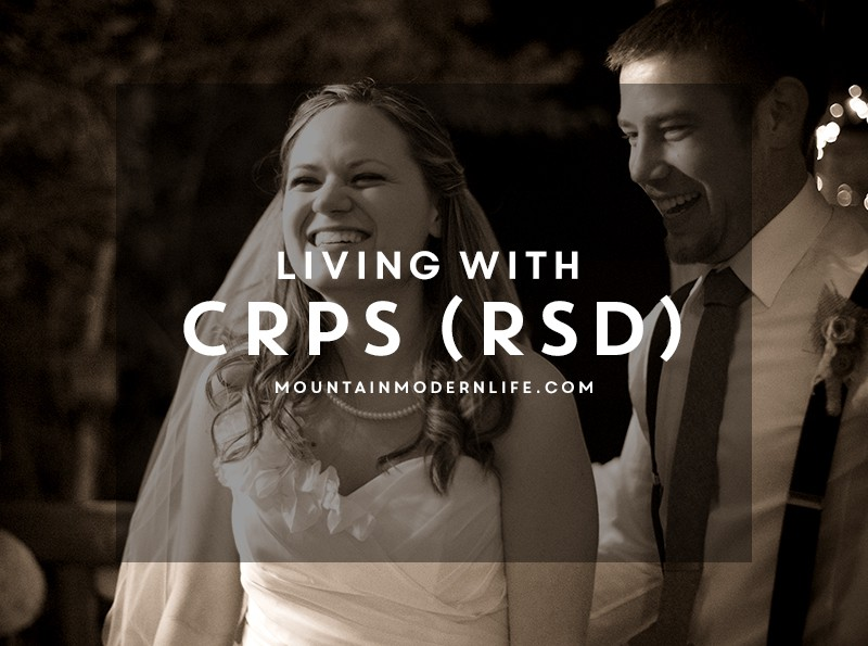 My story about being diagnosed with CRPS and how I've overcome it. MountainModernLife.com
