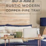 How to Build a Copper Pipe Tray | MountainModernLife.com