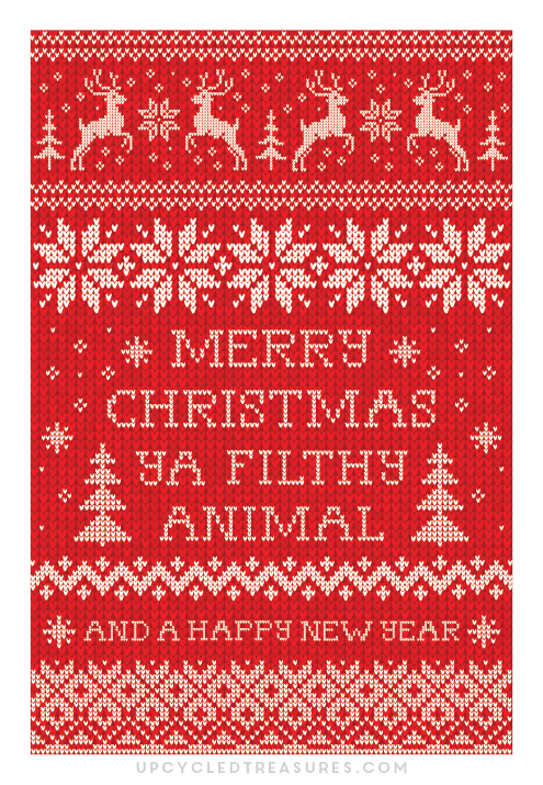 "Take a look at these awesome FREE Printable Christmas Cards with the quote ""Merry Christmas Ya Filthy Animal"""