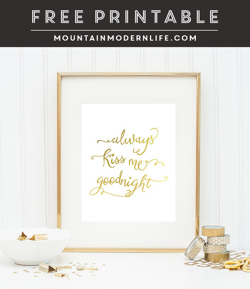 "Download this free printable for Valentine's Day that says ""Always Kiss Me Goodnight"" from MountainModernLife.com"