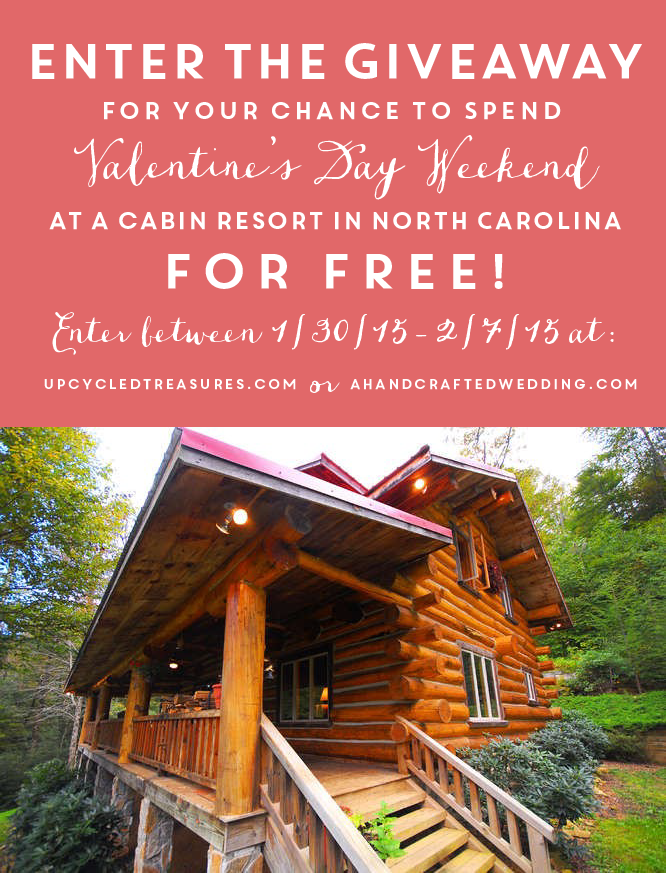 Enter the Valentine's Day GIVEAWAY to win a FREE stay at a cabin resort in North Carolina for Valentine's Day weekend! upcycledtreasures.com