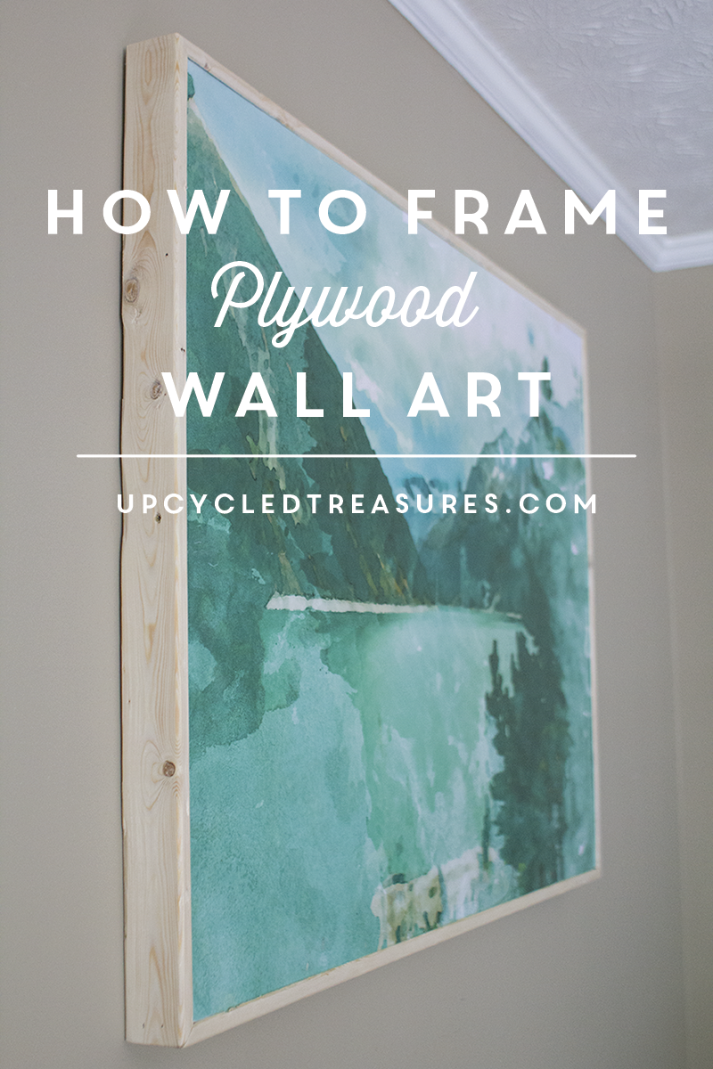 How to frame plywood wall art mountain modern life for Plywood wall sheathing