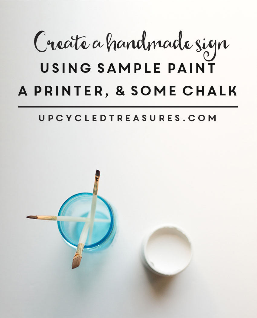 create a handmade sign using sample paint, a printer and some chalk! upcycledtreasures.com