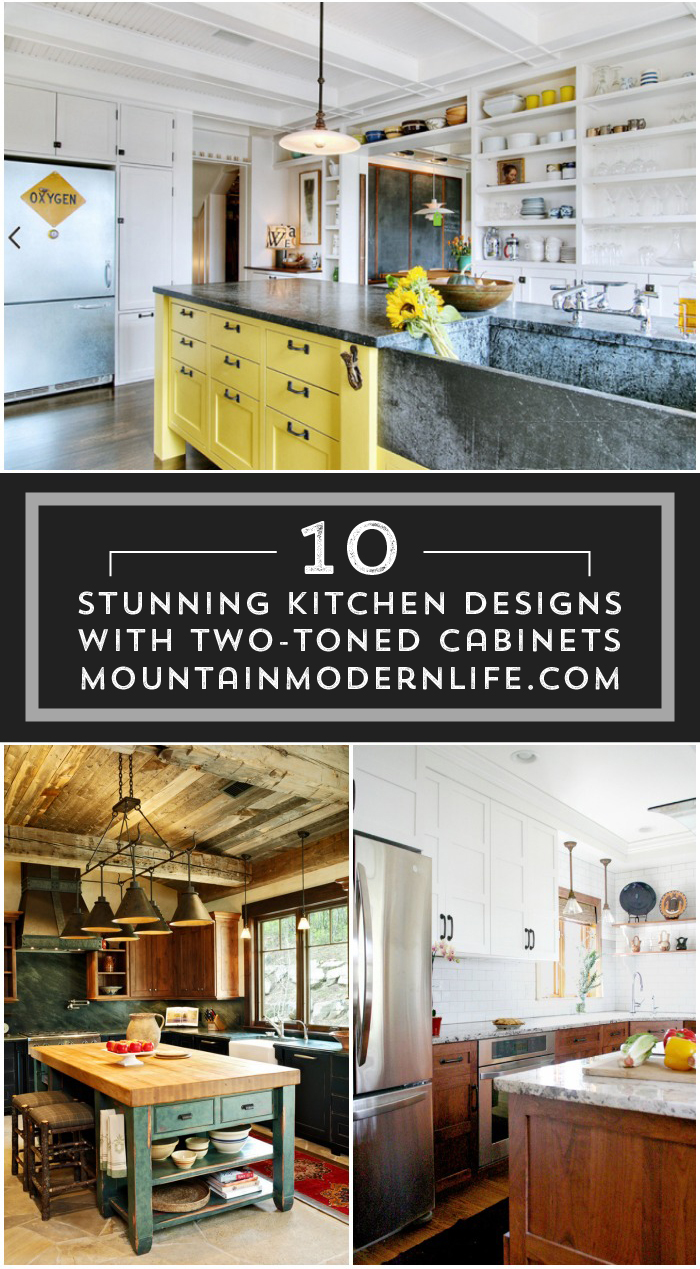 10 Stunning Kitchen Designs with Two-Toned Cabinets. MountainModernLife.com