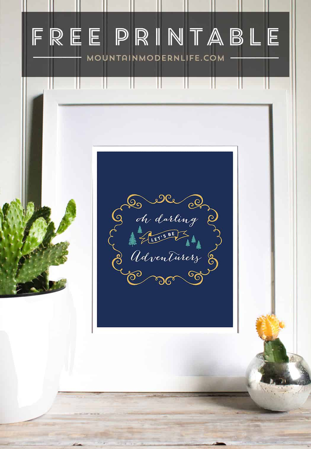 "Download and print this FREE printable that says ""Oh darling let's be adventurers"". This would be perfect on a gallery wall, or in a kid's room or nursery!"