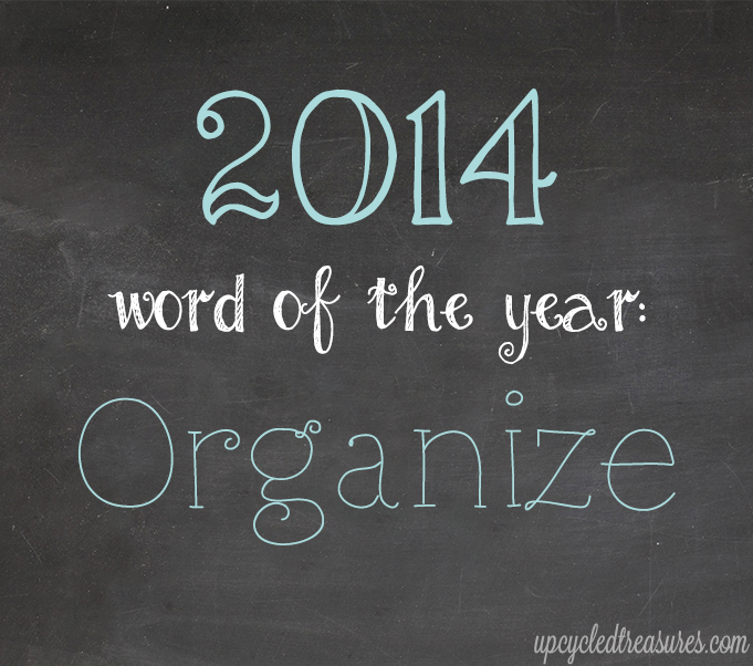 "My 2013 Reflection & 2014 Word of the Year - My ""word of the year"" for 2014 is: Organize! What's your word of the year? 