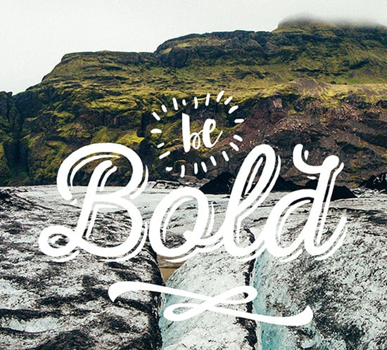 be-bold-quote-2016-word-of-the-year-bold-mountainmodernlife.com-550x498