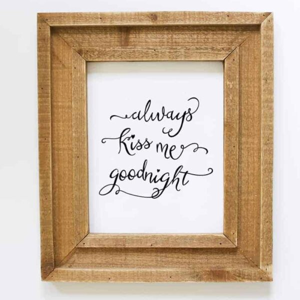 "Instantly download this ""Always Kiss Me Goodnight"" printable."