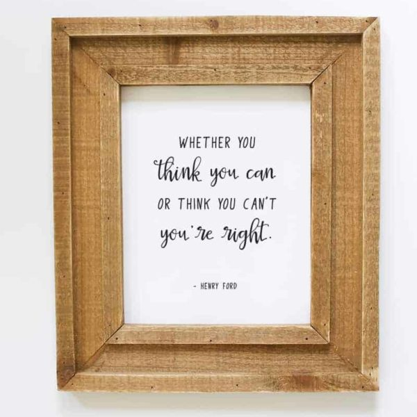 Printable Henry Ford Quote - Whether You Think You Can or Think You Can't, You're Right.