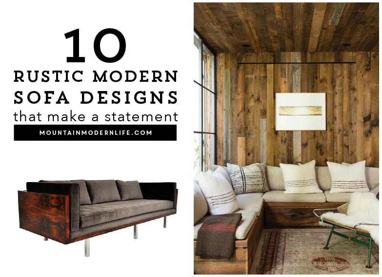 Rustic Modern Sofa Designs | MountainModernLife.com