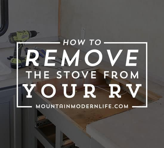 how-to-remove-stove-from-rv-kitchen-550-mountainmodenrlife-com