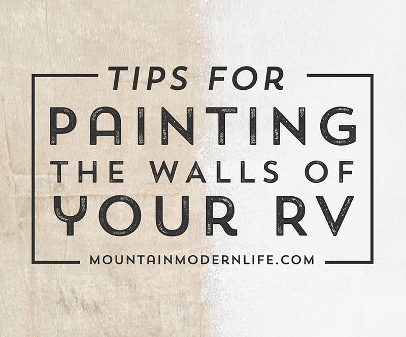 Tips For Painting The Walls Of Your Rv Mountainmodernlife Com
