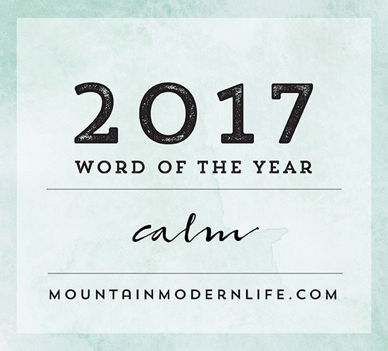 New Year's Resolutions not working for you? Come see why I made Calm my 2017 Word of the Year and download my FREE definition printable!