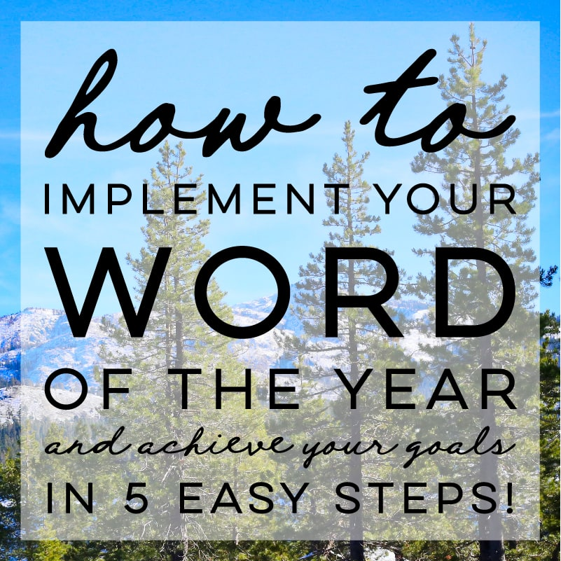 5 Tips to Help You Achieve Your Goals and Implement Your Word of the Year in 2018 | MountainModernLife.com