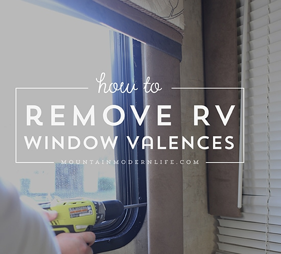 Remove RV Window Valences | MountainModernLife.com