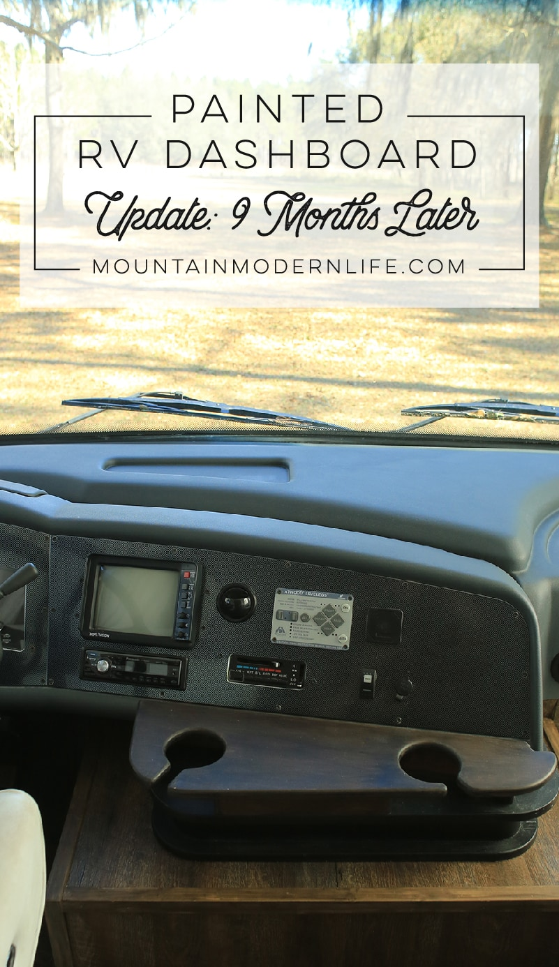 Considering updating the dashboard in your motorhome? Come see how our painted RV dashboard is holding up 9 months later, and what we would have done differently. MountainModernLife.com