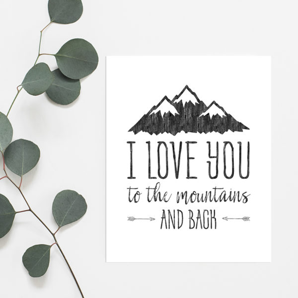 Love you to the mountains and back printable | MountainModernLife.com