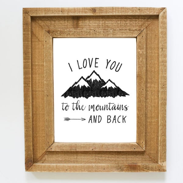 love-you-to-the-mountains-and-back-printable-8x10-mountainmodernlife.com