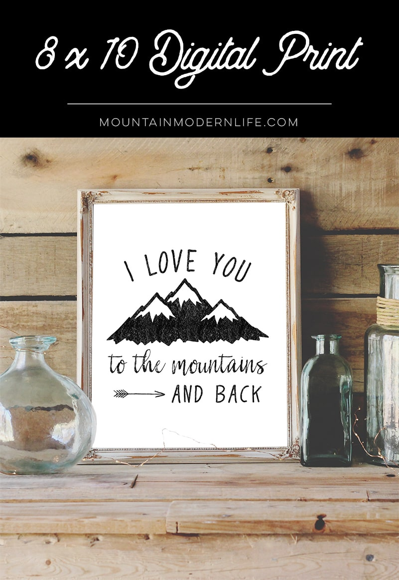 I Love You to the Mountains and Back Print | MountainModernLife.com