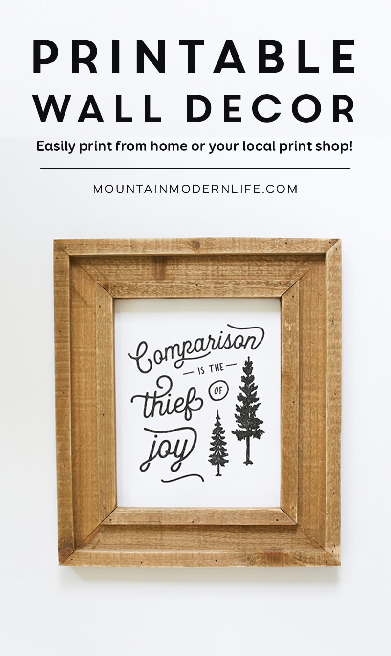 printable-wall-decor-comparison-is-thief-of-joy-mountainmodernlife.com