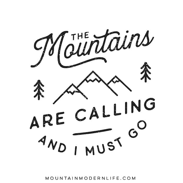 """Are the mountains your happy place? Instantly download this """"the mountains are calling..."""" print from MountainModernLife.com!"""