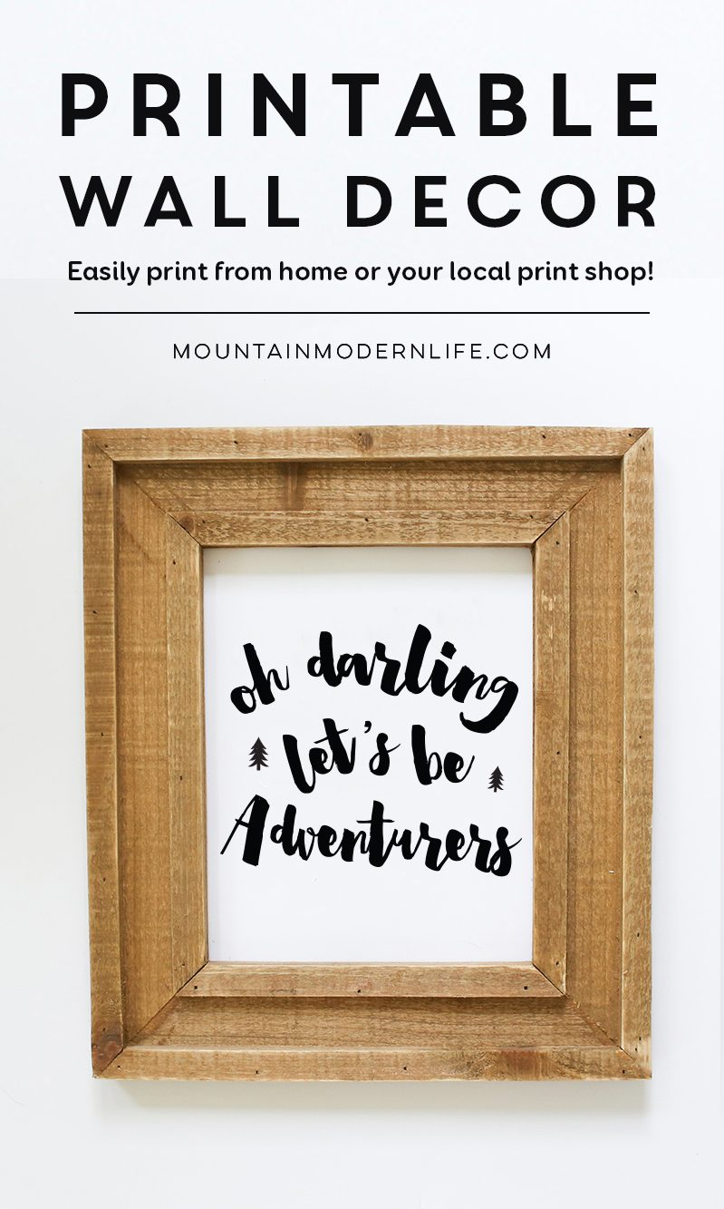 Oh Darling Let's be Adventurers Printable | MountainModernLife.com