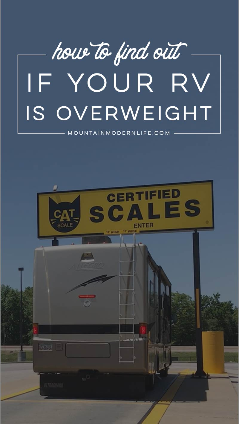 Did you know an overweight RV is one of the main causes for tire blowouts? Check out these RV Weigh Station Tips and Resources | MountainModernLife.com