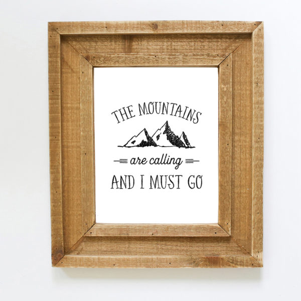 the-mountains-are-calling-and-i-must-go-instant-wall-printable