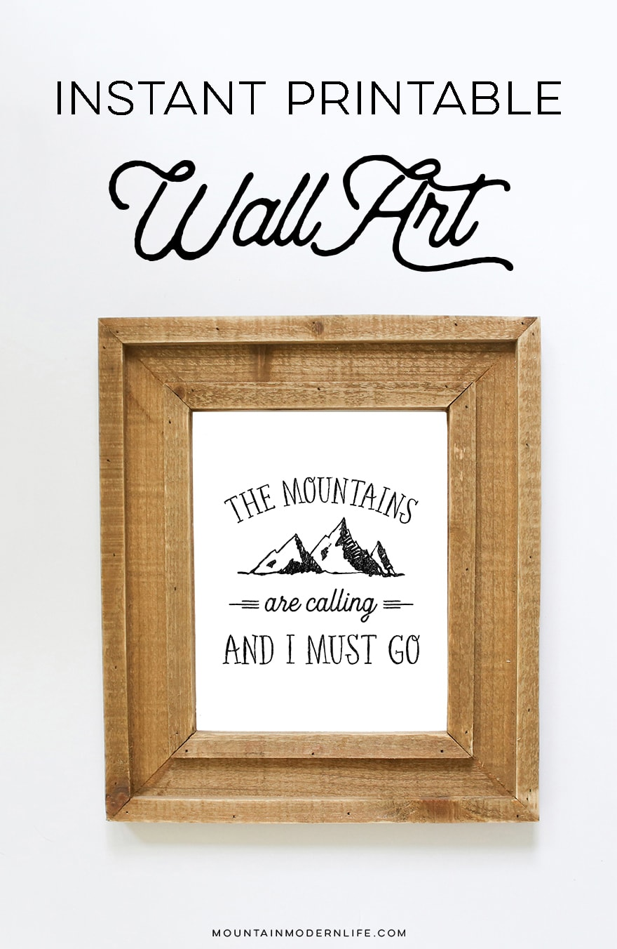 the-mountains-are-calling-and-i-must-go-mountainmodernlife.com-print