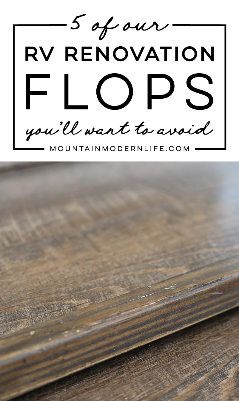 Planning to renovate your RV? We had no idea what we were doing when we first started, and learned a lot along the way! Here are 5 of our RV renovation flops you'll want to avoid. MountainModernLife.com