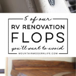 Most of our renovation was filled with projects we were doing for the very first time, so mistakes were made and lessons were learned. Ya know, life stuff. Here are 5 RV Renovation flops, in hopes that you'll learn from our mistakes. MountainModernLife.com