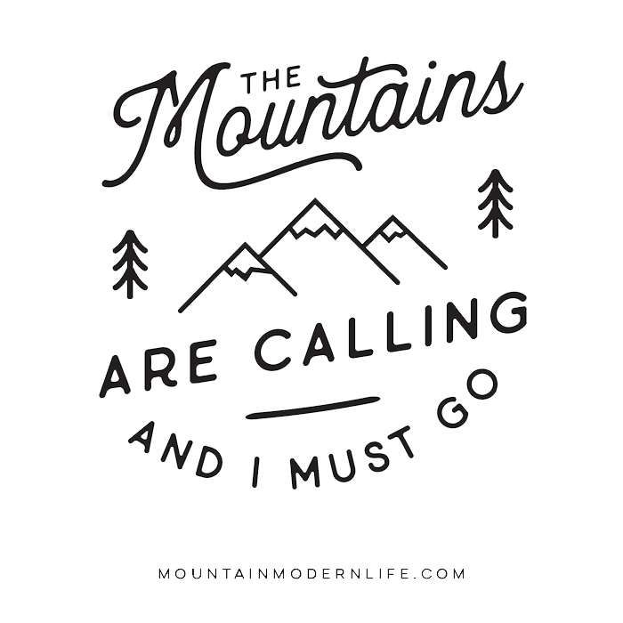 The Mountains are calling and I must go printable