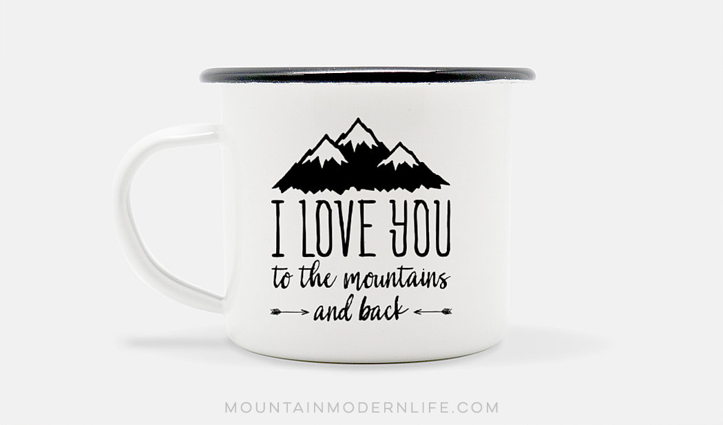 Love You to the Mountains Camp Mug (shipping included!)