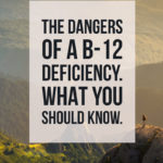 The Dangers of a B12 Deficiency - Sharing my story so we can reduce suffering from something that is so easily preventable and treatable. MountainModernLife.com