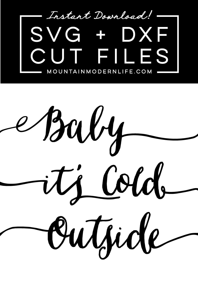 Baby It's Cold Outside SVG File | MountainModernLife.com