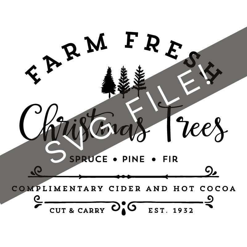 Farm Fresh Christmas Trees.Farm Fresh Christmas Trees Svg File