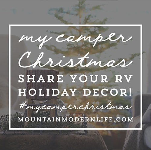 Help inspire others to decorate their tiny homes for the holidays! Link up to your own camper holidays posts, videos, and tours! #MyCamperChristmas