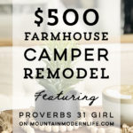 Tour this budget-friendly farmhouse camper that was transformed for $500 by Proverbs31Girl! Featured on MountainModernLife.com