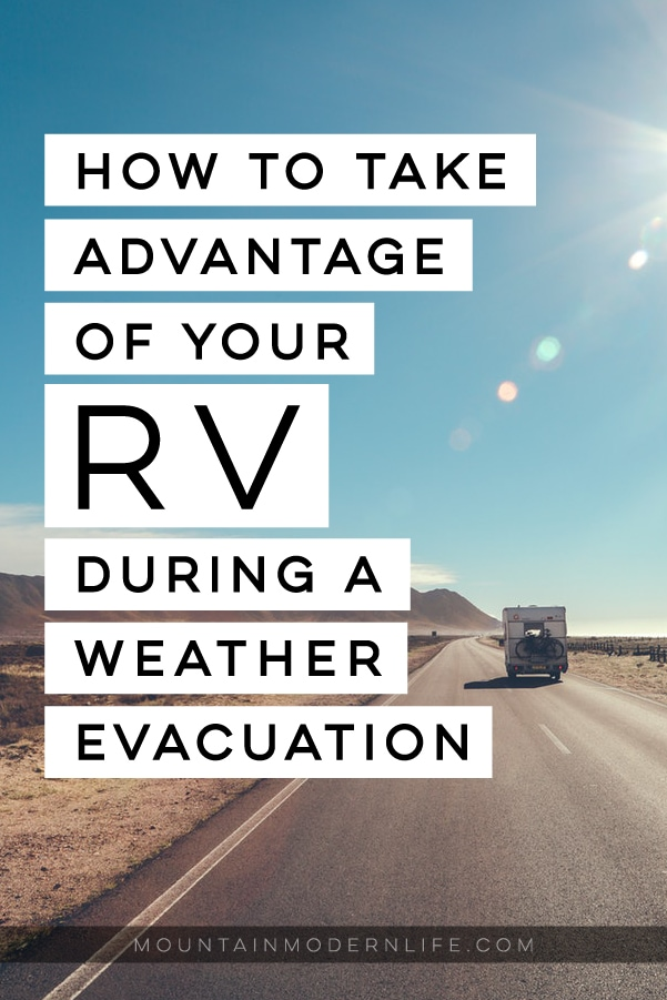 How to take advantage of your RV during a weather evacuation  - MountainModernLife.com