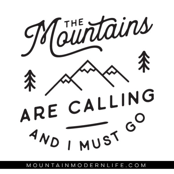The Mountains are calling and I must go SVG File | MountainModernLife.com